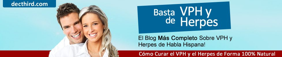 Como Curar el Virus del Papiloma Humano y el Herpes de Forma Natural y Eliminar las Verrugas Genitales